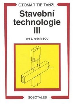 Stavební technologie III pro 3. ročník SOU