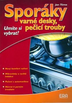 Sporáky, varné desky, pečící trouby. Umíte si vybrat ?