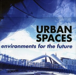 Urban Spaces: Environments for the Future