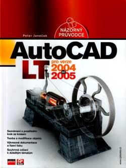 AutoCAD LT - Názorný průvodce pro verze 2004 až 2005